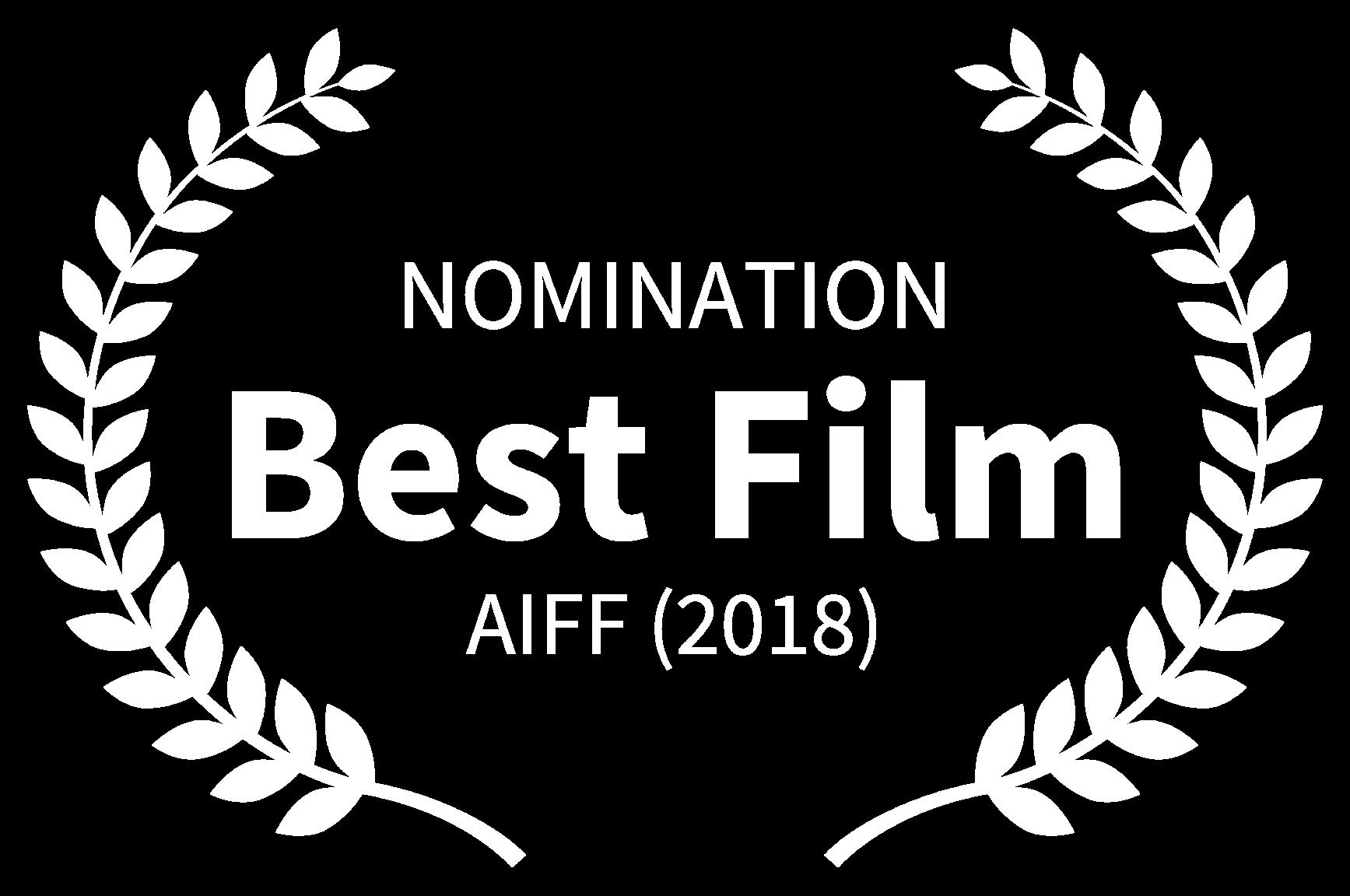 NOMINATION - Best Film - AIFF 2018