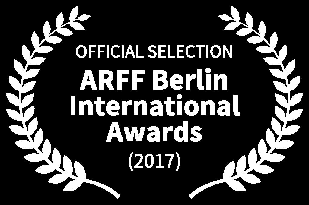 OFFICIAL SELECTION - ARFF Berlin International Awards - 2017