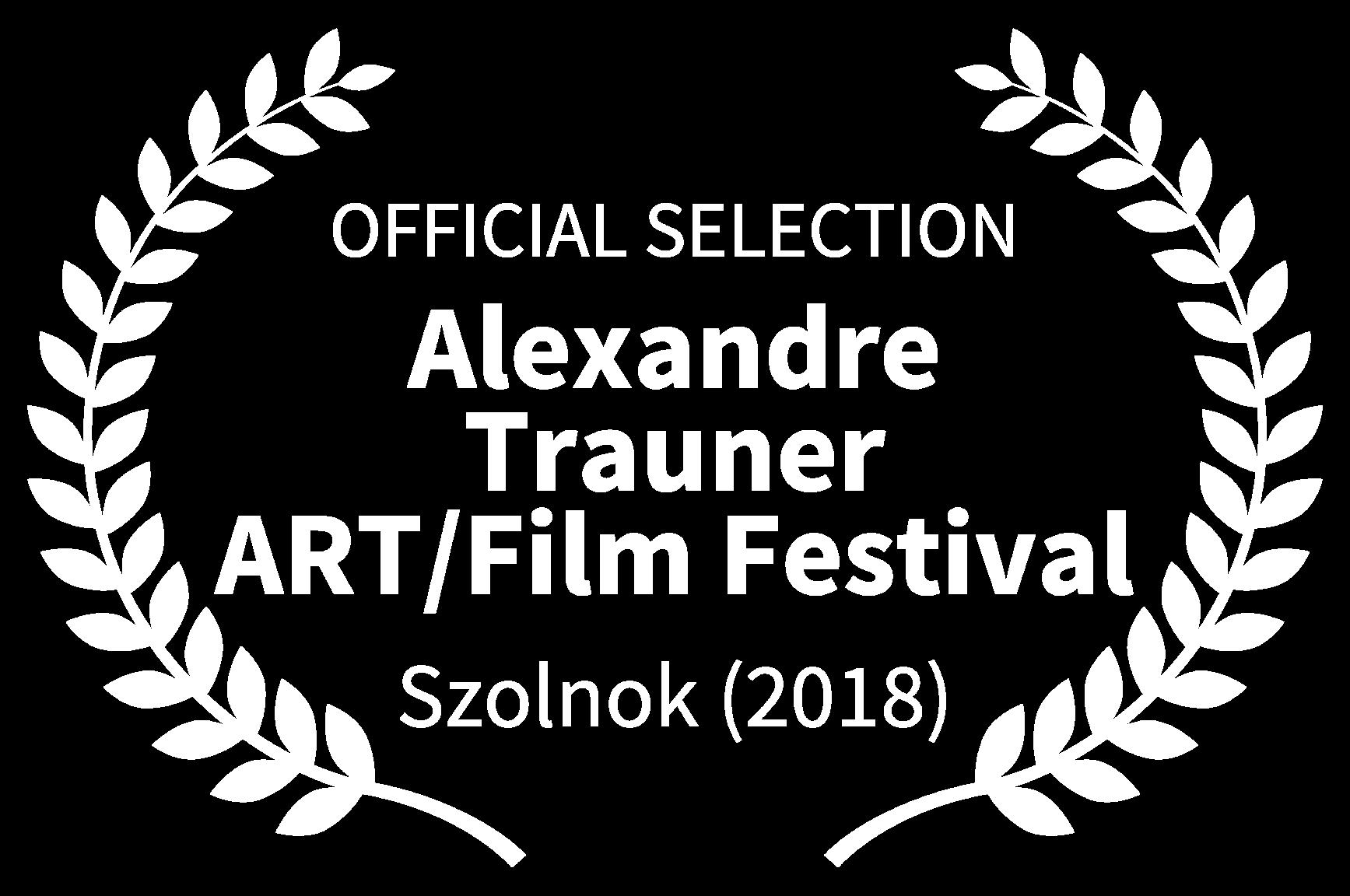 OFFICIAL SELECTION - Alexandre Trauner ARTFilm Festival - Szolnok 2018