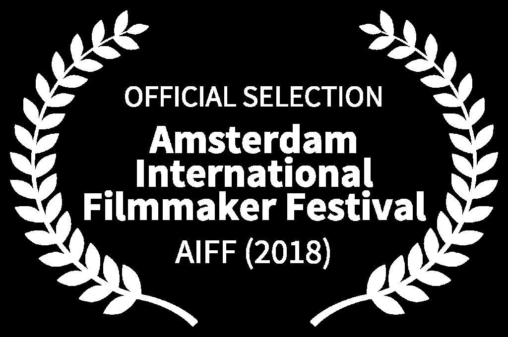 OFFICIAL SELECTION - Amsterdam International Filmmaker Festival - AIFF 2018