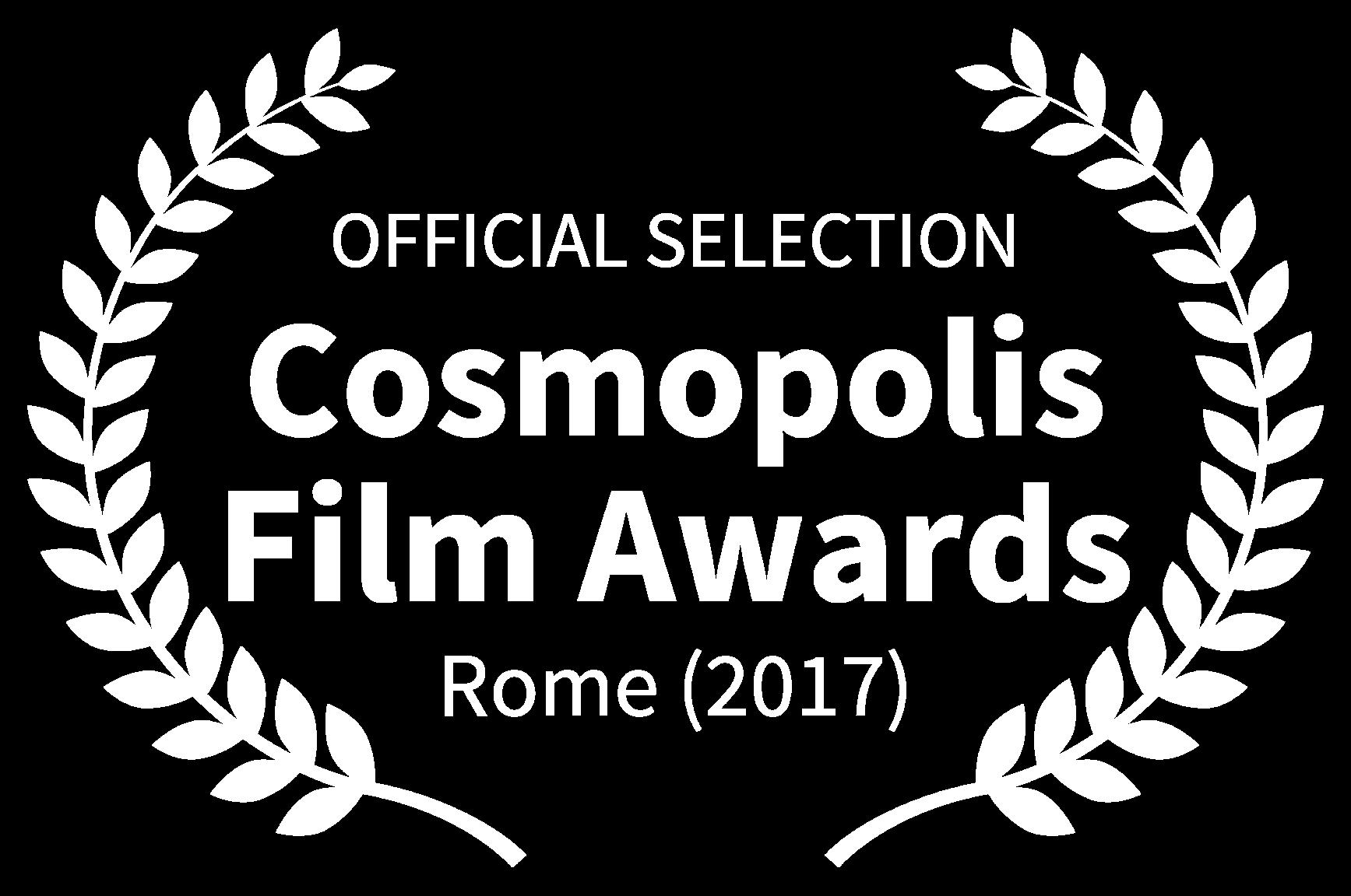 OFFICIAL SELECTION - Cosmopolis Film Awards - Rome 2017