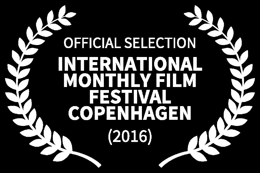 Official Selection - International Monthly Film Festival Copenhagen - 2016