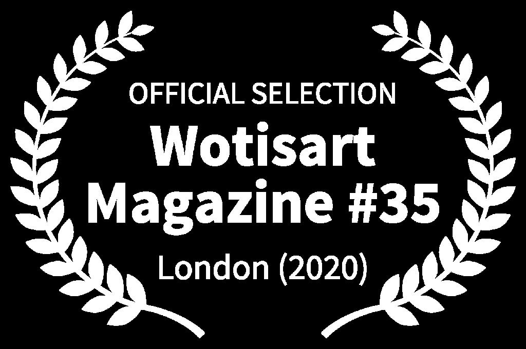 OFFICIAL SELECTION - Wotisart Magazine 35 - London 2020
