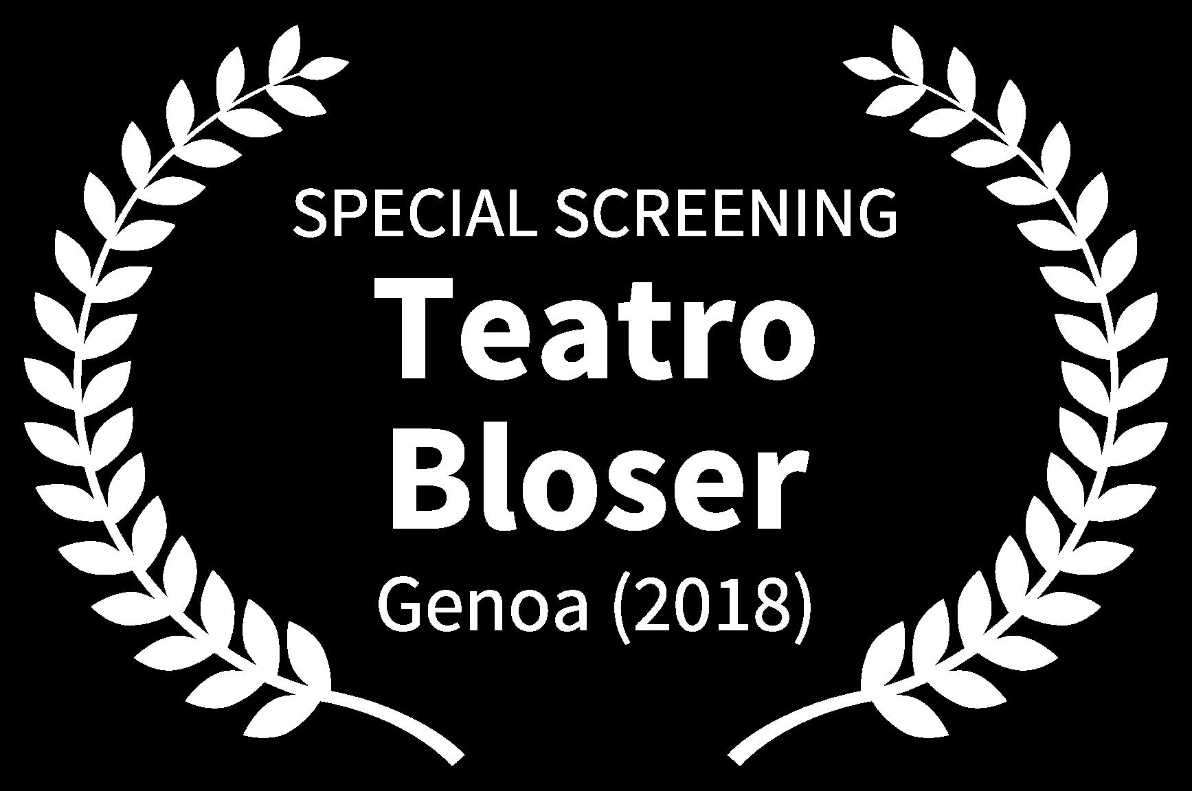 SPECIAL SCREENING - Teatro Bloser - Genoa 2018