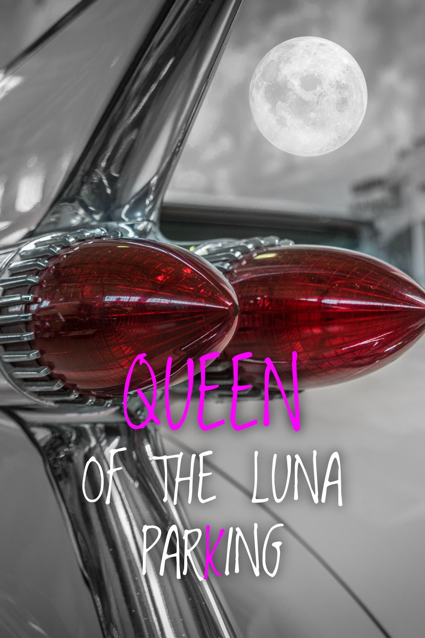 Queen of the Luna Parking