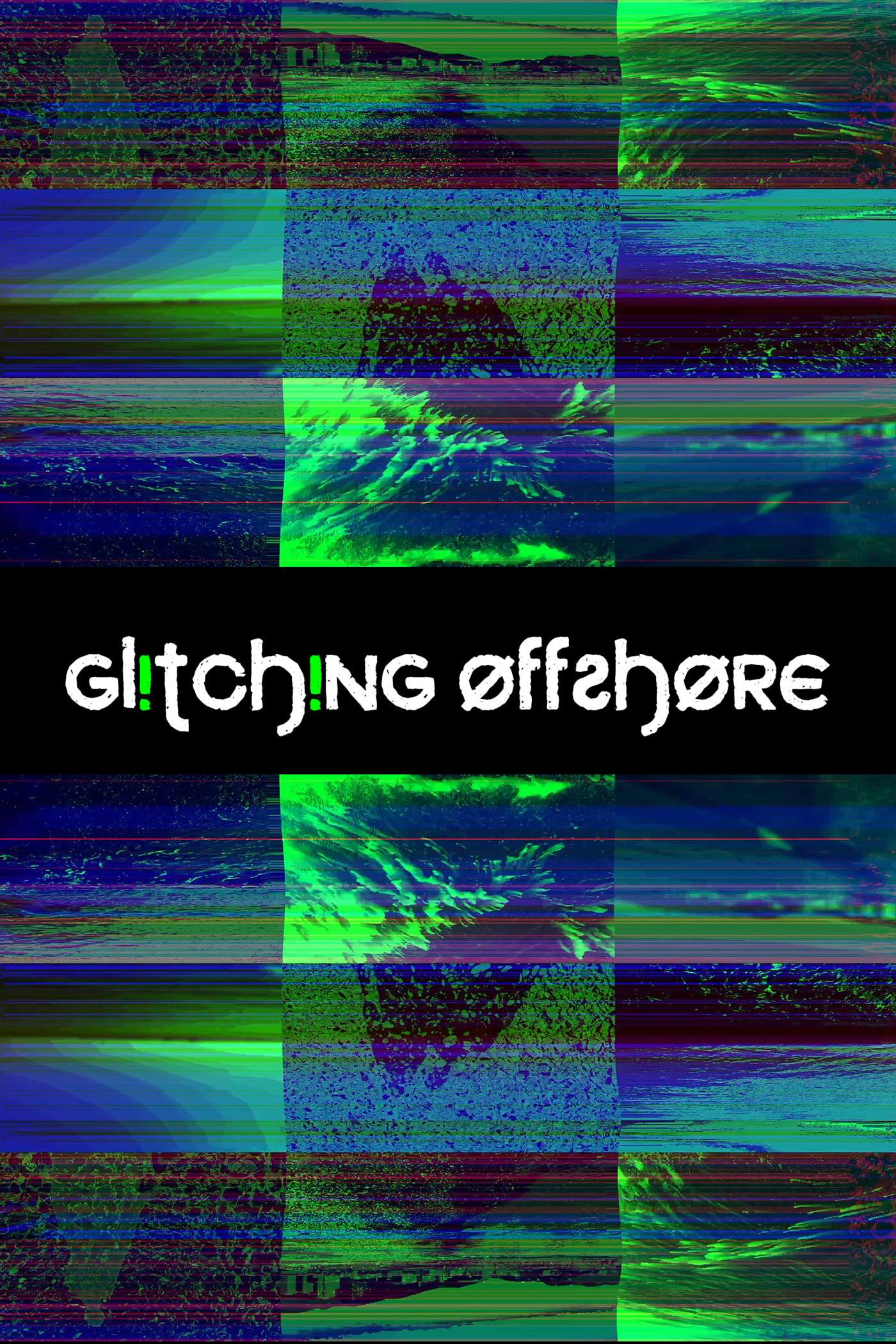 Glitching Offshore