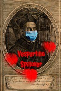"""Poster for the movie """"Vespertilio Spillover"""""""